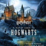 PopUp Guide to Hogwarts_Insight Editions