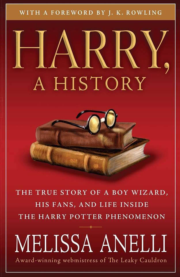 harry a history by melissa anelli - wizarding world harry potter fans and fandom